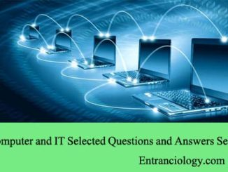 Computer and IT Selected Questions and Answers Set 1 entranciology