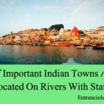 List of Important Indian Towns / Cities Located On Rivers With States