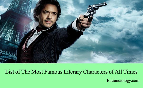 List of The Most Famous Literary Characters of All Times entranciology