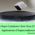 What is Super Conductor ? How Does It Works ? Applications of Superconductors