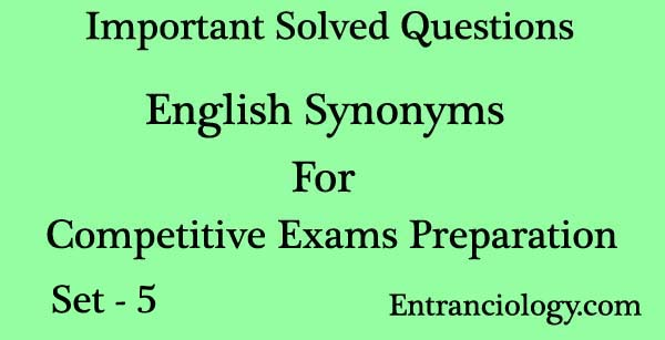 english synonyms for competitive exams entranciology set 5 objective english study civil services
