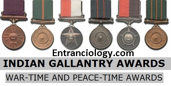 gallantry awards in india war time and peace time bravery awards entranciology india