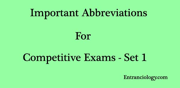 important abbreviations for competitive exams set 1 entranciology