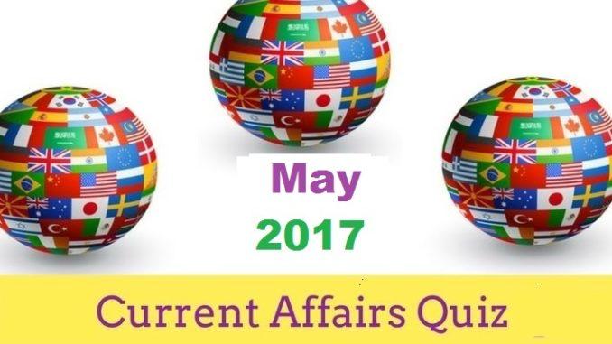current affairs mcq may 2017 Entranciology