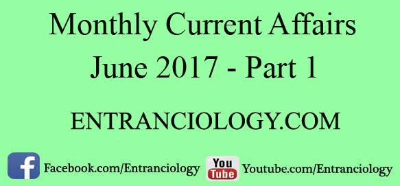 monthly-current-affairs-june-2017-part-1-mcq-daily-latest-ias-ips-ibps-ssc-cgl-mts-deo-mts-upsc-entranciology
