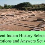Ancient Indian History Selected Questions and Answers Set 4