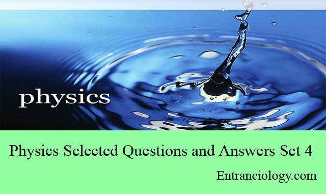 physics multiple choice questions and answers solved competitive exams medical entrance entranciology set 4