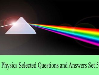 physics science solved questions and answers previous years question and answer civil services entranciology set 5