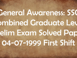 General Awareness SSC Combined Graduate Level Prelim Exam Solved Paper 04-07-1999 First Shift Entranciology